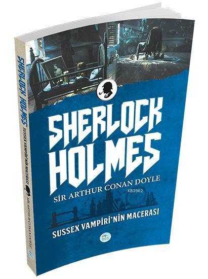 Sussex Vampiri'nin Macerası - Sherlock Holmes