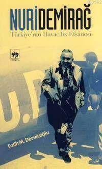 Nuri Demirağ; Türkiye'nin Havacılık Efsanesi