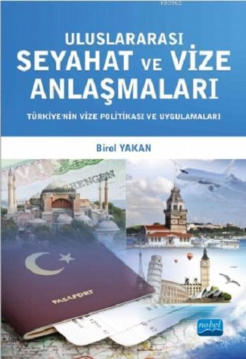 Uluslararası Seyahat ve Vize Anlaşmaları; Türkiye'nin Vize Politikası ve Uygulamaları