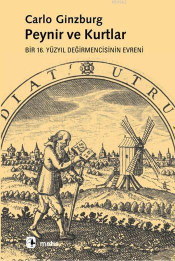 Peynir ve Kurtlar; Bir 16. Yüzyıl Değirmencisinin Evreni