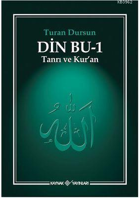 Din Bu-1 (Tanrı ve Kuran ); Tanrı ve Kur'an