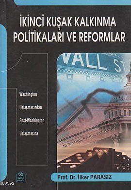 İkinci Kuşak Kalkınma Politikaları ve Reformlar; Washington Uzlaşmasından Post-Washington Uzlaşmasına