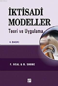 İktisadi Modeller; Teori ve Uygulama