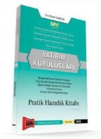 SPK Yatırım Kuruluşları; Pratik Hazırlık Kitabı