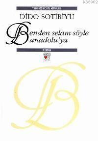 Benden Selam Söyle Anadolu'ya (Ciltli)