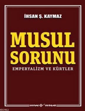 Musul Sorunu Emperyalizm ve Kürtler