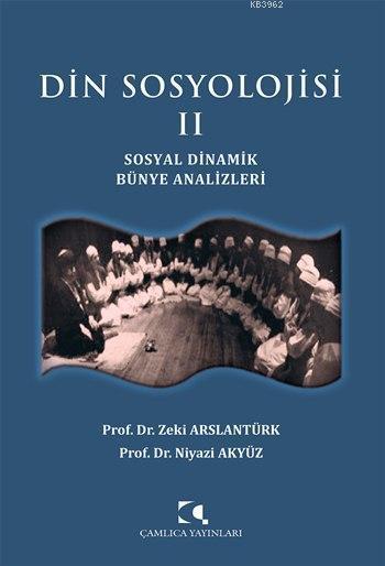 Din Sosyolojisi II; Sosyal Dinamik Bünye Analizleri