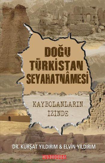 Doğu Türkistan Seyahatnamesi; Kaybolanların İzinde