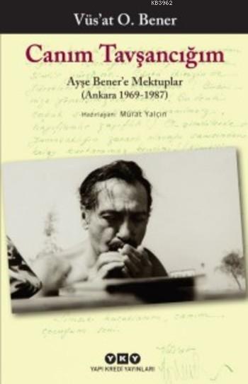 Canım Tavşancığım; Ayşe Bener'e Mektuplar (Ankara 1969-1987)