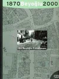 Bir Beyoğlu Fotoromanı; 1870 Beyoğlu 2000