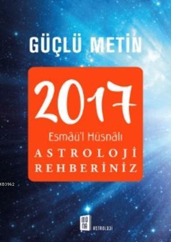 2017  Esmâü'l Hüsnâlı Astroloji Rehberiniz