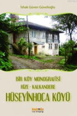 Hüseyin Hoca Köyü; Bir Köy Monografisi Rize-Kalkandere