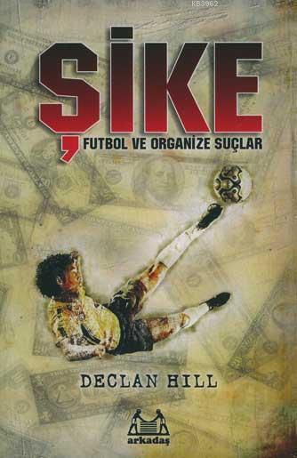 Şike; Futbol ve Organize Suçlar