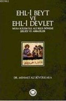 Ehl-i Beyt ve Ehl-i Devlet; Musa Kâzım ile Ali Rızâ Dönemi Şiiliği ve Abbasiler