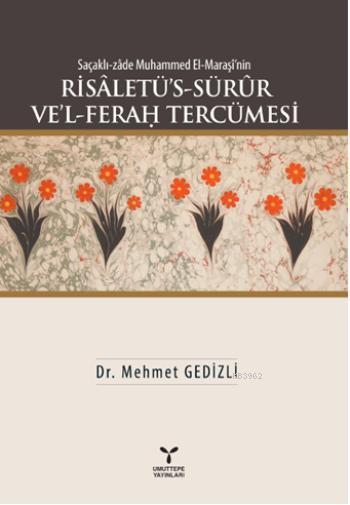Risaletü's - Sürür Ve'l - Ferag Tercümesi; Saçaklı-zade Muhammed El-Maraşi'nin
