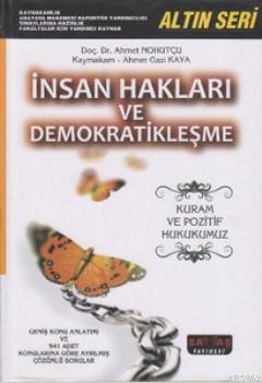 İnsan Hakları ve Demokratikleşme - Altın Seri; Kuram ve Pozitif Hukukumuz