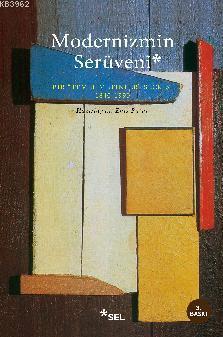 Modernizmin Serüveni; Bir -Temel Metinler- Seçkisi 1840 - 1990