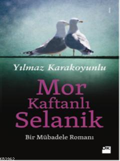 Mor Kaftanlı Selanik; Bir Mübadele Romanı