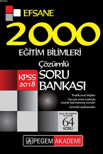 2018 KPSS Eğitim Bilimleri Çözümlü Efsane 2000 Soru Bankası