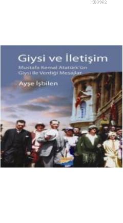 Giysi ve İletişim; Mustafa Kemal Atatürk'ün Giysi ile Verdiği Mesajlar