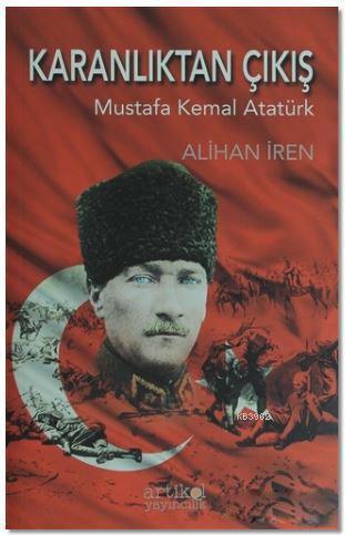 Karanlıktan Çıkış; Mustafa Kemal Atatürk