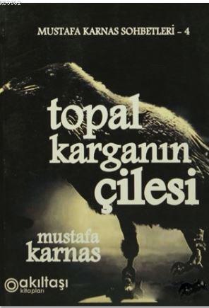 Topal Karganın Çilesi; Mustafa Karnas Sohbetleri-4