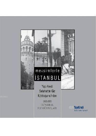 Mevsimlerle İstanbul; Yapı Kredi Selahattin Giz Koleksiyonundan