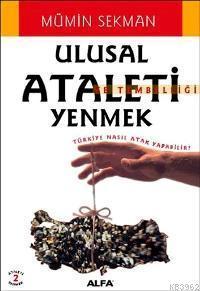 Ulusal Ataleti Yenmek ve Tembelliği Yenmek; Türkiye Nasıl Atak Yapabilir