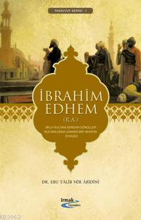 İbrahim Edhem (r.a.) Hayatı ve Öyküsü