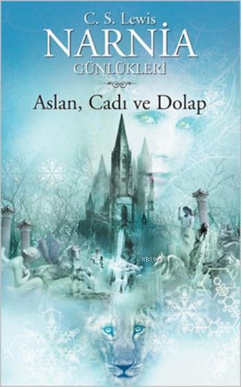 Narnia Günlükleri 2; Aslan, Cadı ve Dolap - 9+ Yaş