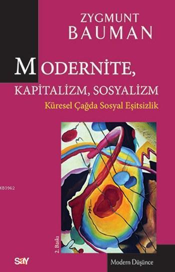 Modernite, Kapitalizm, Sosyalizm; Küresel Çağda Sosyal Eşitsizlik