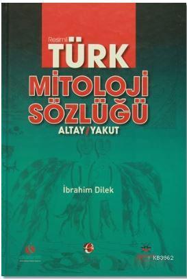 Resimli Türk Mitoloji Sözlüğü