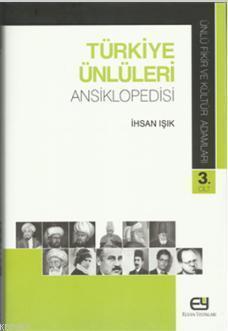 Türkiye Ünlüleri Ansiklopedisi - Ünlü Fikir ve Kültür Adamları 3.Cilt