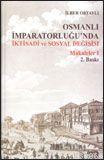 Osmanlı İmparatorluğu´nda İktisadi ve Sosyal Değişim Makalaler 1 ( 25 Sf. Harita ve Eski Yazı İlave)