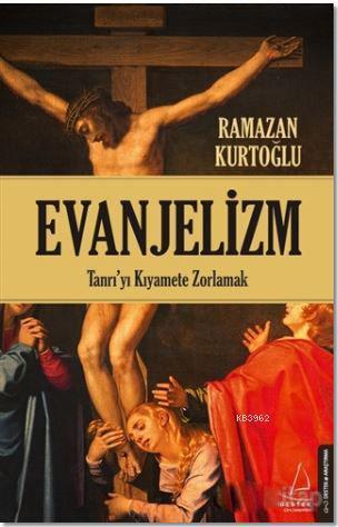 Evanjelizm; Tanrı'yı Kıyamete Zorlamak