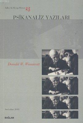 Psikanaliz Yazıları 23| Donad W. Winnicott