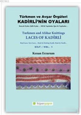Kadirli'nin Oyaları: Türkmen ve Avşar Örgüleri: Cilt 1