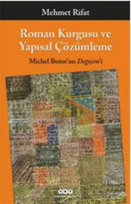 Roman Kurgusu ve Yapısal Çözümleme; Michel Butor'un Değişim'i