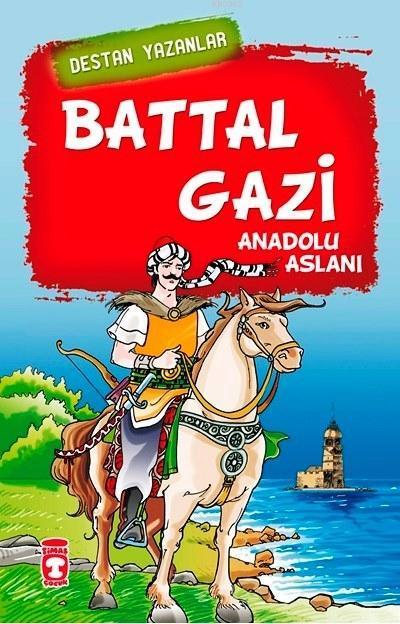 Battal Gazi; Anadolu Aslanı