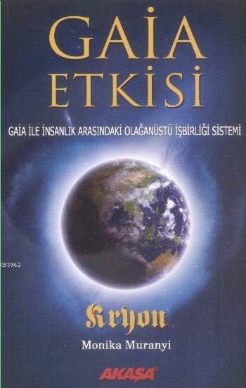 Gaia Etkisi; Gaia ile İnsanlık Arasındaki Olağanüstü İşbirliği Sistemi