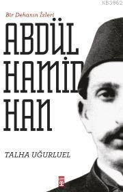 2. Abdülhamid Han; Bir Dehanın İzleri