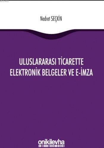 Uluslararası Ticarette Elektronik Belgeler ve E-İmza