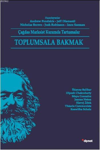 Toplumsala Bakmak; Çağdaş Marksist Kuramda Tartışmalar