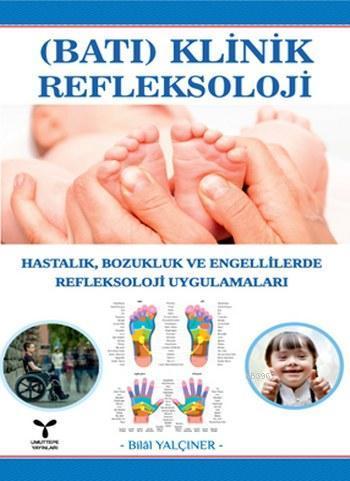 Batı (Klinik) Refleksoloji; Hastalık Bozukluk ve Engellilerde Refleksoloji Uygulamaları