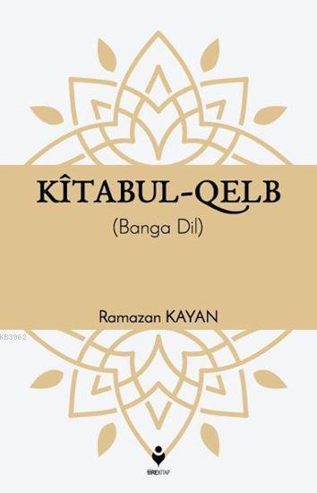 Kîtabul-Qelb; Banga Dil