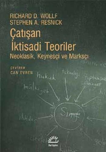 Çatışan İktisadi Teoriler; Neoklasik, Keynesçi ve Marksçı