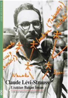 Claude Lévi - Strauss; Uzaktan Bakan İnsan