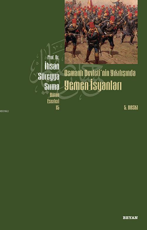 Osmanlı Devletinın Yıkılışında Yemen İsyanları