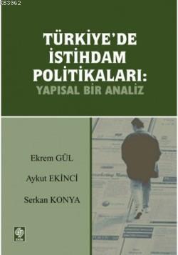 Türkiye'de İstihdam Politikaları; Yapısal Bir Analiz