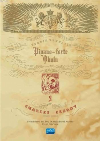 Charles Czerny Piyano Okulu 3; Teorik ve Pratik Piyano-Forte Okulu)